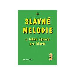 SLAVNÉ MELODIE v lehké úpravě pro klavír 3. díl