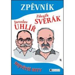 Zpěvník - Největší hity Z.Svěrák a J.Uhlíř