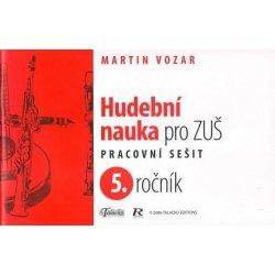Hudební nauka pro ZUŠ 5. ročník -  Martin Vozar